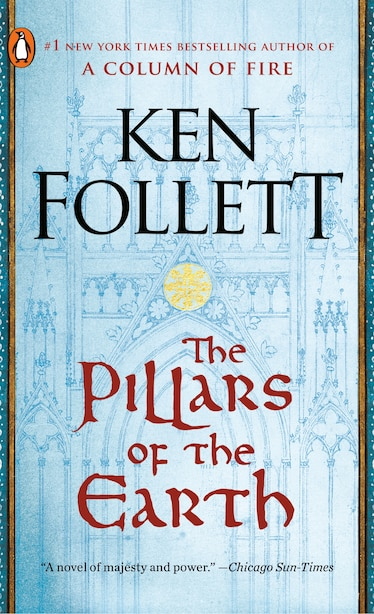 The Pillars Of The Earth: A Novel by Ken Follett
