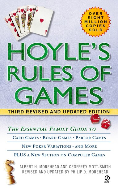 Hoyle's Rules Of Games: The Essential Family Guide To Card Games, Board Games, Parlor Games, New Poker Variations, And More by Albert H. Morehead