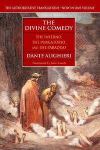 The Divine Comedy: The Inferno, The Purgatorio, And The Paradiso