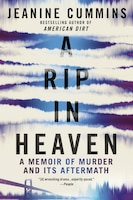 A Rip In Heaven: A Memoir Of Murder And Its Aftermath