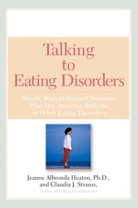 Talking To Eating Disorders: Simple Ways To Support Someone With Anorexia, Bulimia, Binge Eating…
