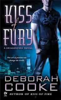 Kiss Of Fury: A Dragonfire Novel by Deborah Cooke