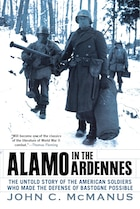 Alamo In The Ardennes: The Untold Story Of The American Soldiers Who Made The Defense Of Bastogne…