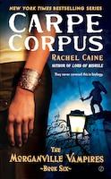 Carpe Corpus: The Morganville Vampires, Book 6