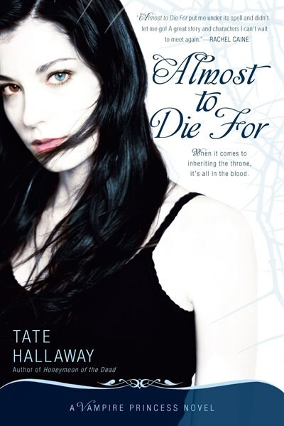 Almost To Die For: A Vampire Princess Novel by Tate Hallaway