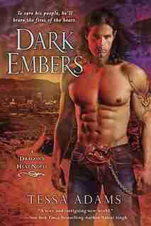 Dark Embers: A Dragon's Heat Novel by Tessa Adams