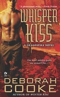 Whisper Kiss: A Dragonfire Novel