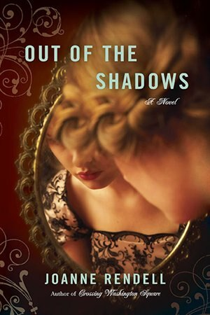 Out Of The Shadows by Joanne Rendell