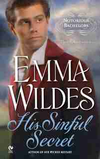 His Sinful Secret: Notorious Bachelors by Emma Wildes