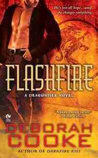 Flashfire: A Dragonfire Novel by Deborah Cooke