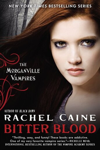 Bitter Blood: The Morganville Vampires by Rachel Caine