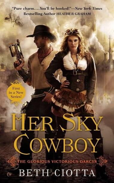 Her Sky Cowboy: The Glorious Victorious Darcys by Beth Ciotta