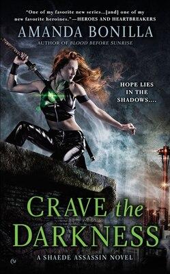 Book Crave The Darkness: A Shaede Assassin Novel by Amanda Bonilla