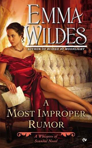 A Most Improper Rumor: A Whispers Of Scandal Novel by Emma Wildes