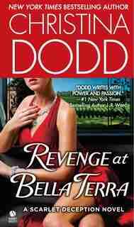Revenge At Bella Terra: A Scarlet Deception Novel by Christina Dodd