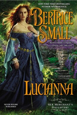 Book Lucianna: The Silk Merchant's Daughters by Bertrice Small