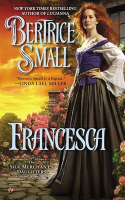 Book Francesca: The Silk Merchant's Daughers by Bertrice Small