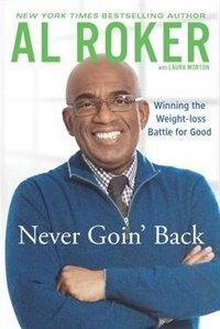 Never Goin' Back: Winning The Weight Loss Battle For Good