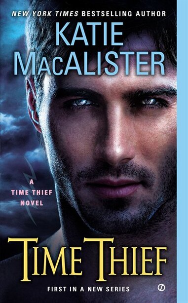 Time Thief: A Time Thief Novel by Katie Macalister