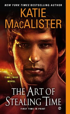 Book The Art Of Stealing Time: A Time Thief Novel by Katie Macalister