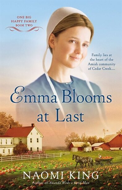 Emma Blooms At Last: One Big Happy Family, Book Two by Naomi King