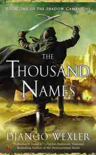 The Thousand Names: Book One Of The Shadow Campaigns by Django Wexler