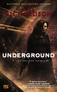 Underground: A Greywalker Novel