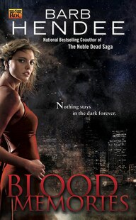 Blood Memories: A Vampire Memories Novel