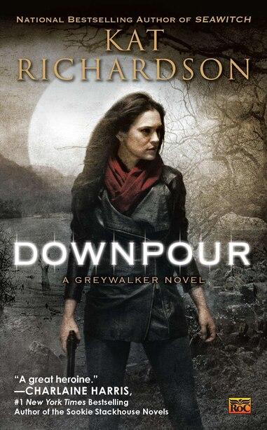 Downpour: A Greywalker Novel by Kat Richardson