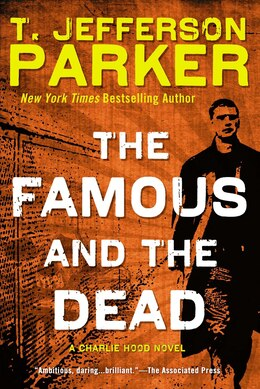 Book The Famous And The Dead: A Charlie Hood Novel by T. Jefferson Parker