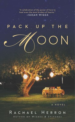 Book Pack Up The Moon by Rachael Herron