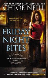 Friday Night Bites: A Chicagoland Vampires Novel
