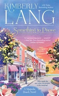 Something To Prove: A Magnolia Beach Novel by Kimberly Lang