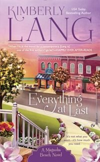 Everything At Last: A Magnolia Beach Novel by Kimberly Lang