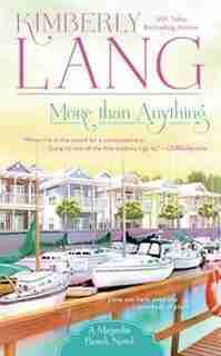 More Than Anything: A Magnolia Beach Novel by Kimberly Lang