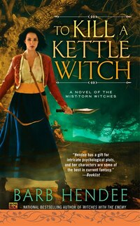 To Kill A Kettle Witch: A Novel Of The Mist-torn Witches