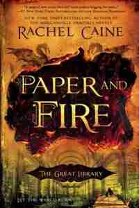 Paper And Fire: The Great Library by Rachel Caine