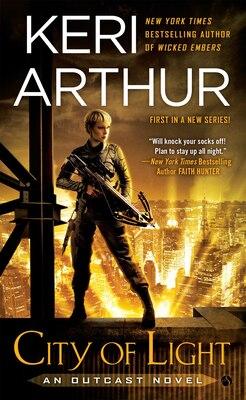 Book City Of Light: An Outcast Novel by Keri Arthur