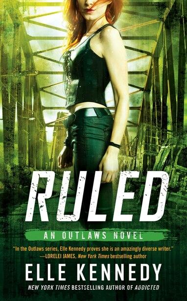 Ruled: An Outlaws Novel by Elle Kennedy