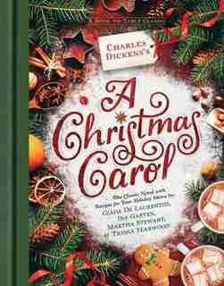 Charles Dickens's A Christmas Carol: A Book-to-table Classic by Charles Dickens