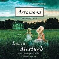 Arrowood: A Novel