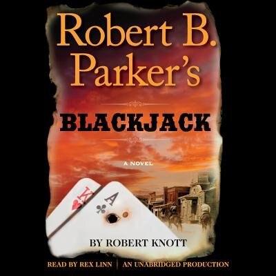 Robert B. Parker's Blackjack by Robert Knott