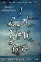 Book I Let You Go by Clare Mackintosh