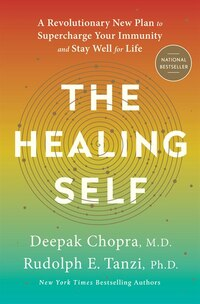 The Healing Self: A Revolutionary New Plan To Supercharge Your Immune System And Stay Well For Life