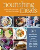 Nourishing Meals: 365 Whole Foods, Allergy-free Recipes For Healing Your Family One Meal At A Time…