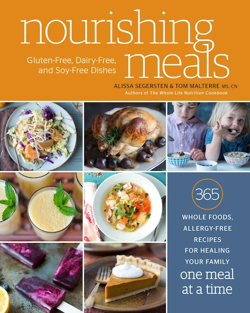 Nourishing Meals: 365 Whole Foods, Allergy-free Recipes For Healing Your Family One Meal At A Time : A Cookbook by Alissa Segersten