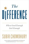 Book The Difference: When Good Enough Isn't Enough by Subir Chowdhury