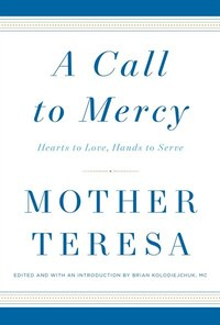 A Call To Mercy: Hearts To Love, Hands To Serve