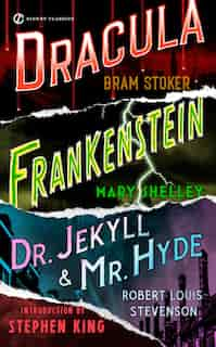 Frankenstein, Dracula, Dr. Jekyll And Mr. Hyde by Mary Shelley