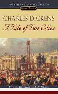 A Tale Of Two Cities: (200th Anniversary Edition) by Charles Dickens